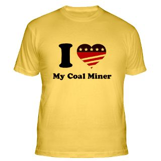 Love My Coal Miner T Shirts  I Love My Coal Miner Shirts & Tees