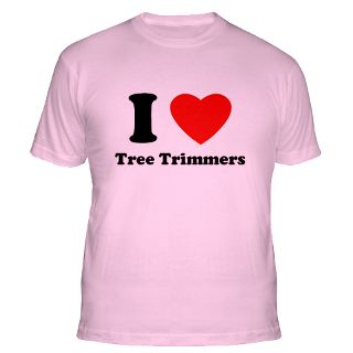Love Tree Trimmers Gifts & Merchandise  I Love Tree Trimmers Gift