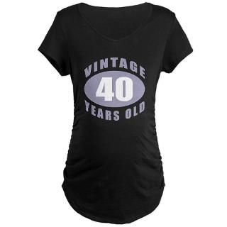 40Th Birthday Idea Maternity Shirt  Buy 40Th Birthday Idea Maternity