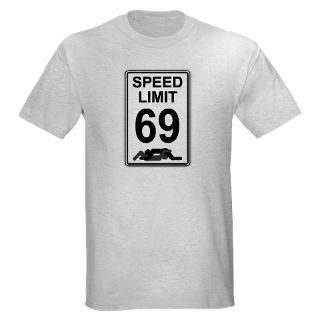 Speed Limit 69 Sign T Shirts N Tees  Funny T Shirt Sayings & Funny T