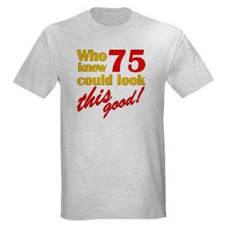 Funny 75Th Birthday T Shirts  Funny 75Th Birthday Shirts & Tees