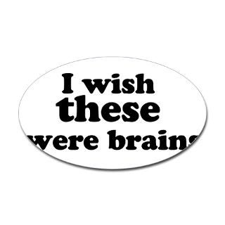 wish these were brains  Humor, Attitude, Rocking Tees