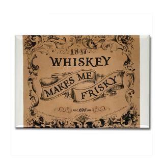 25 magnet 10 pack $ 16 99 whiskey makes me frisky 2 25 mag $ 119 99