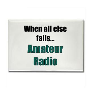 When all else fails Amateur Radio (Ham Radio) T Shirts & More