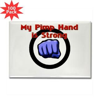 my pimp hand is strong rectangle magnet 100 pack $ 147 99