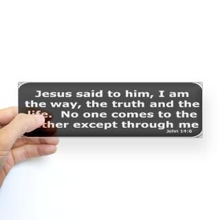 Bible verse John 146 Bumper Bumper Sticker for $4.25