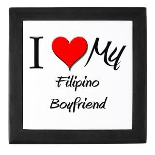 Love My Filipino Boyfriend Keepsake Boxes  I Love My Filipino