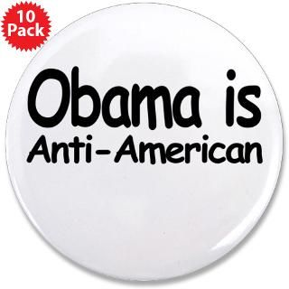 Obama is Anti American  Conservative Gear. Conservative Gifts and