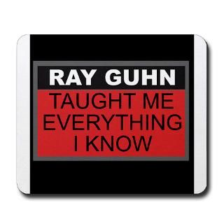 Ray Guhn Taught me Everything I know : Ray Guhns COHF Store