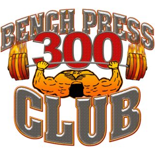 Bench Press 300 Club    300 Club Workout Shirt    Weight Lifting Bench