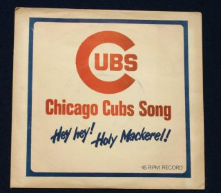 Chicago Cubs Song Hey Hey Holy Mackerel 7 45 RPM