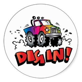 Dig In! ~ All Terrain Vehicles ~ ATV ~ Four Wheel Round Sticker
