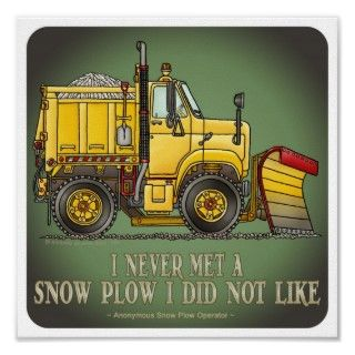 Snow Plow Truck Operator Quote Poster