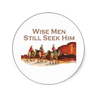 Wise Men Still Seek Him, Christmas Round Stickers