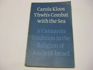 Yhwhs Combat With the Sea: A Canaanite Tradition in the Religion