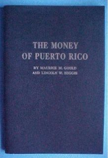 the money of puerto rico by maurice m gould and lincoln w higgie 1962
