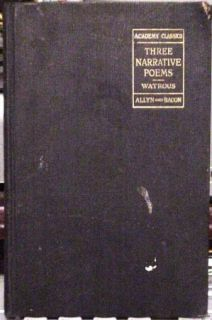 Academy Classics Three Narrative Poems by George A Watrous 1917