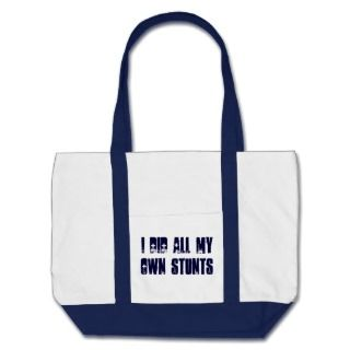 did all my own stunts: Gym/Physical Therapy Bag