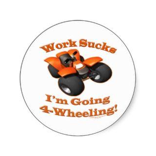 ATV Four Wheeler Im Going 4 Wheeling Work Sucks Stickers