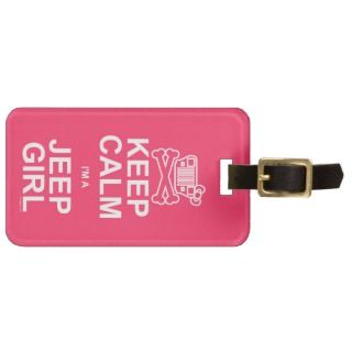 Keep Calm Im A Jeep Girl   Jeep Wrangler YJ Bag Tag