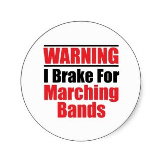 Brake For Marching Bands Funny Stickers