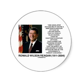 Ronald Reagan Law Order Eighteenth Century Quote Round Stickers
