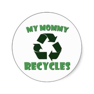 My Mommy Recycles Stickers