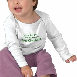 Love Green Think Green Go Green Tshirts