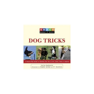 Knack Dog Tricks A Step by Step Guide to Teaching Your Pet to Sit, Catch, Fetch, & Impress   Books   Books  & Videos