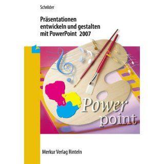 gestalten mit PowerPoint 2007 Marion Schröder Bücher