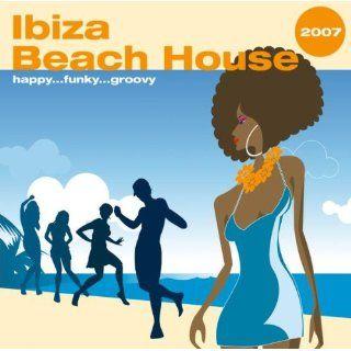 Ibiza Beach House 2007 Musik