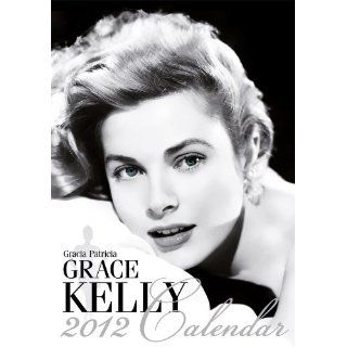 Grace Kelly Calendar 2012 Grace Kelly Bücher