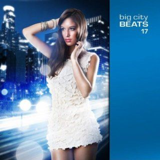 Big City Beats Vol. 17 Various artists