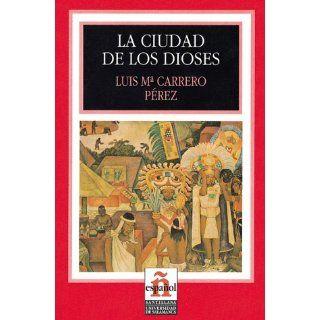 Leer en español   Nivel 2 La ciudad de los dioses. Coleccion Leer en