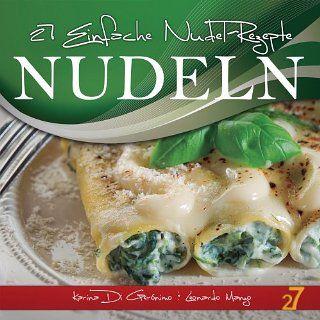 27 Einfache Nudel Rezepte (Pasta und Pizza) eBook Karina Di Geronimo