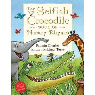 The Selfish Crocodile Book of Nursery Rhymes. Book + CD