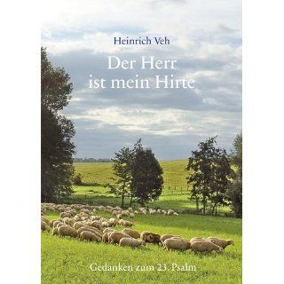 Der Herr ist mein Hirte Gedanken zum 23. Psalm Heinrich