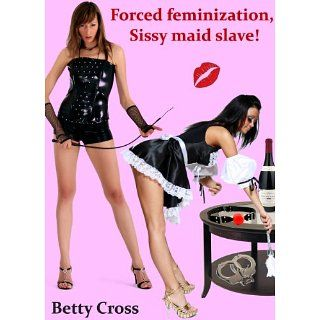 Forced feminization, sissy maid slave (Crossdressing sissy stories