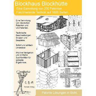 Blockhaus selber bauen 200 Patente zeigen wie es geht!