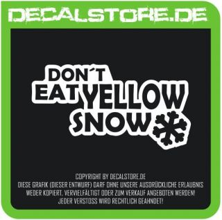 1x Don´t Eat Yellow Snow Sticker Aufkleber Shocker DUB FUN Decal