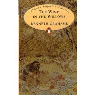 The Wind in the Willows (Penguin Popular Classics) Kenneth