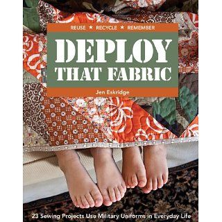 Deploy that Fabric 23 Sewing Projects Use Military Uniforms in