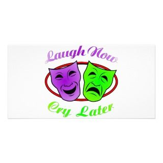 Laugh Now Cry Later Masks Photo Greeting Card