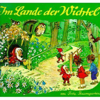 Im Lande der Wichtel: Fritz Baumgarten, Liselotte Burger