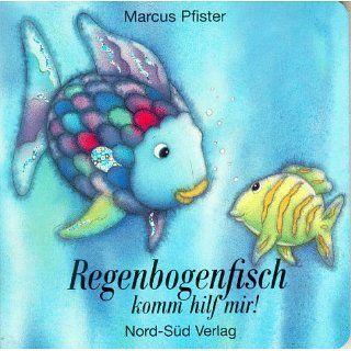 Regenbogenfisch komm hilf mir Marcus Pfister Bücher