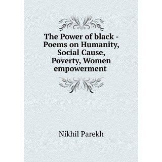 The Power of black   Poems on Humanity, Social Cause, Poverty, Women