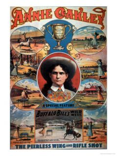 Poster Advertising Annie Oakley Featuring in Buffalo Bills Wild West Show Giclee Print