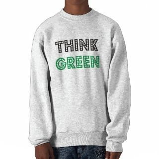 Think Green Products & Designs! Pullover Sweatshirt