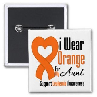 Leukemia I Wear Orange Ribbon For My Aunt Button