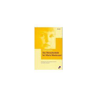 Das Menschenbild bei Maria Montessori Grundzüge ihrer Anthropologie